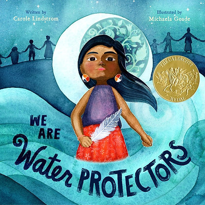 We Are Water Protectors (Shelly Gargus)