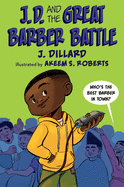 JD and the Great Barber Battle by J. Dillard
