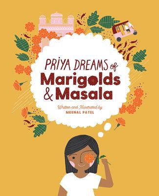 Priya Dreams of Marigolds & Masala Author Meenal Patel