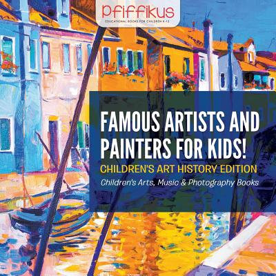 Famous Artists and Painters for Kids!
