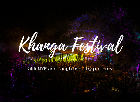 Khanga Festival: Kilifi NYE & Laugh Industry present