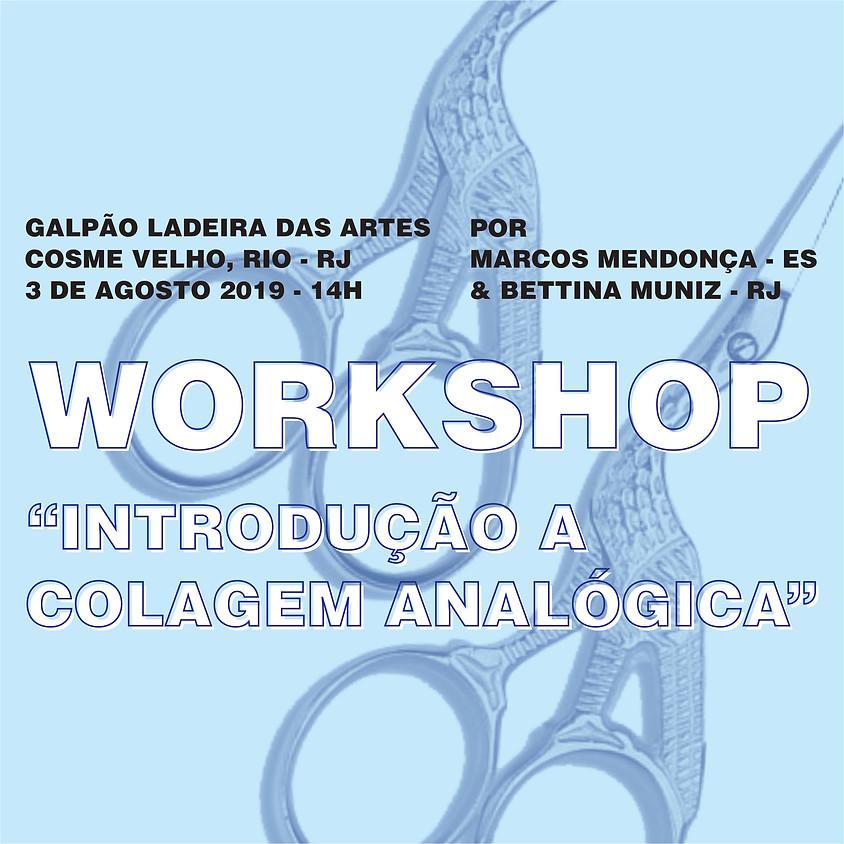 """RIO, RJ - 03-AGOSTO SAB   WORKSHOP - """"Introdução a Colagem Analógica"""" com a participação de BETTINA MUNIZ"""