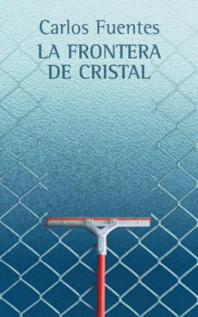 """""""La frontera de cristal"""" de Carlos Fuentes"""