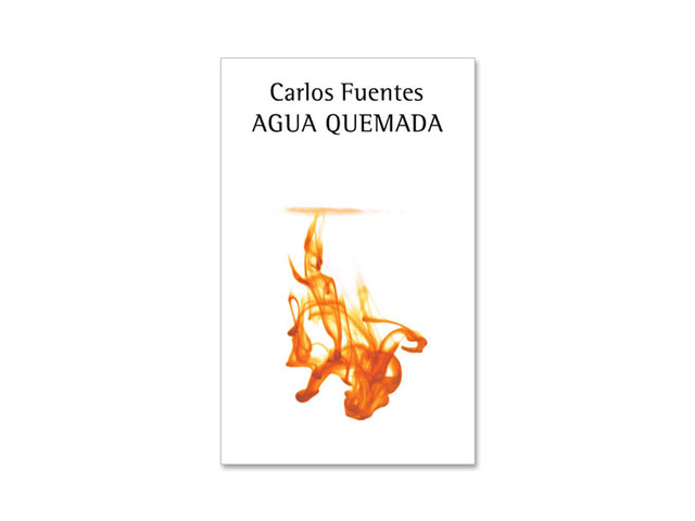 """""""Agua quemada"""" de Carlos Fuentes"""