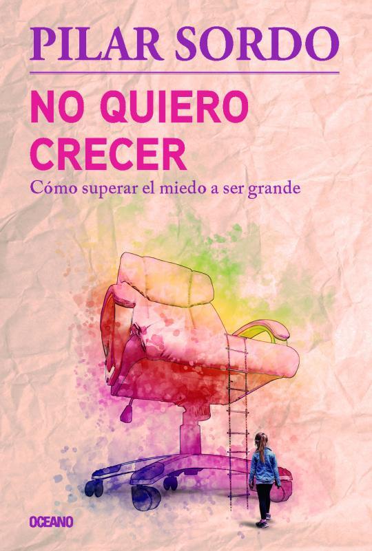 """Realización de la portada """"No quiero crecer"""", de la autora Pilar Sordo, Editorial Océano."""
