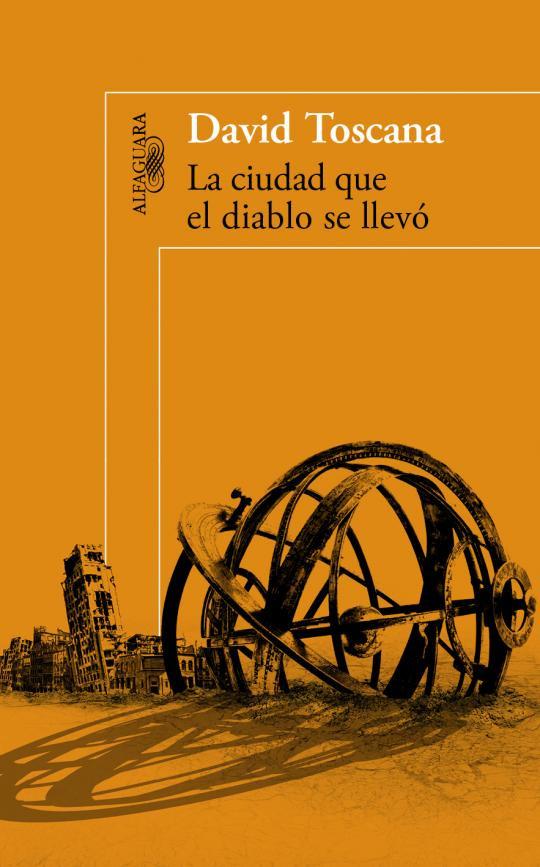 """""""La ciudad que el diablo se llevó"""" de David Toscana"""