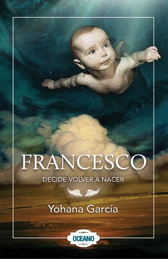 """Realización de la portada """"Francesco. Decide volver a nacer"""", de la autora Yohana García, Editorial Océano."""