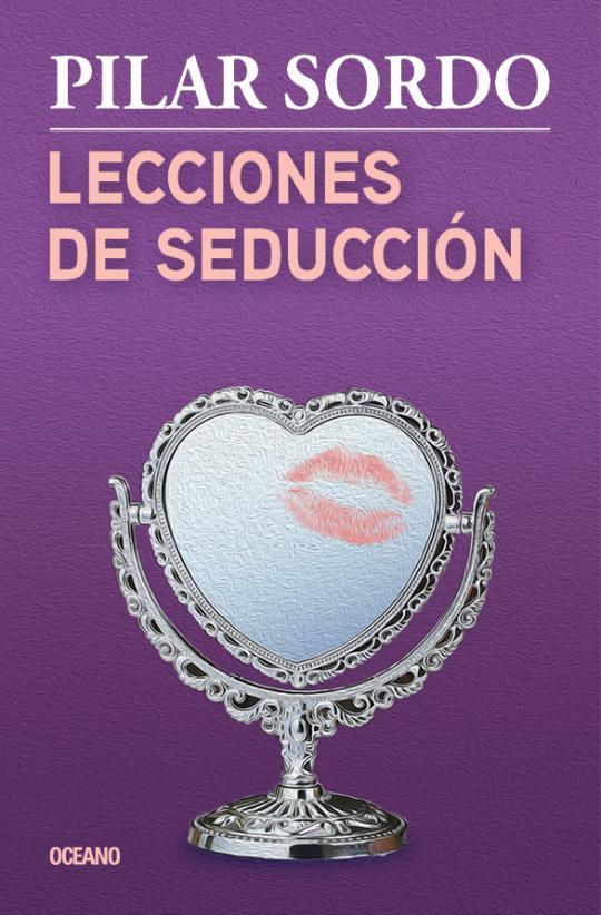 """Realización de la portada """"Lecciones de seducción"""", de la autora Pilar Sordo, Editorial Océano."""