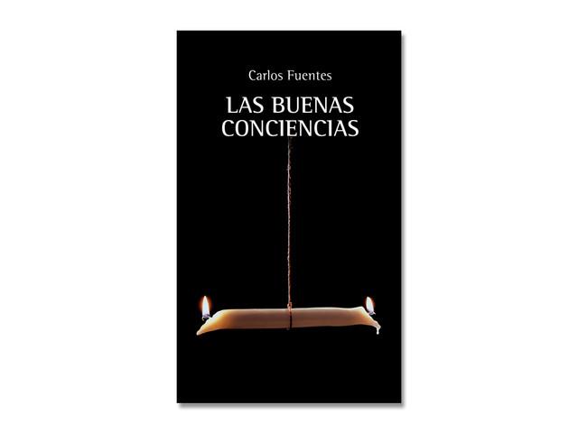 """""""La buenas conciencias"""" de Carlos Fuentes"""