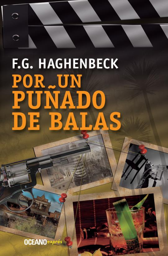 """Realización de la portada """"Por un Puñado de Balas"""", del autor F. G. Haghenbeck; Océano Exprés."""