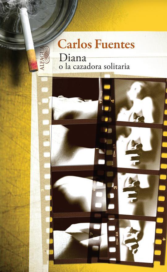 """Realización de la portada """"Diana o la cazadora solitaria de Carlos Fuentes"""", del autor Carlos Fuentes, Editorial Alfaguara."""