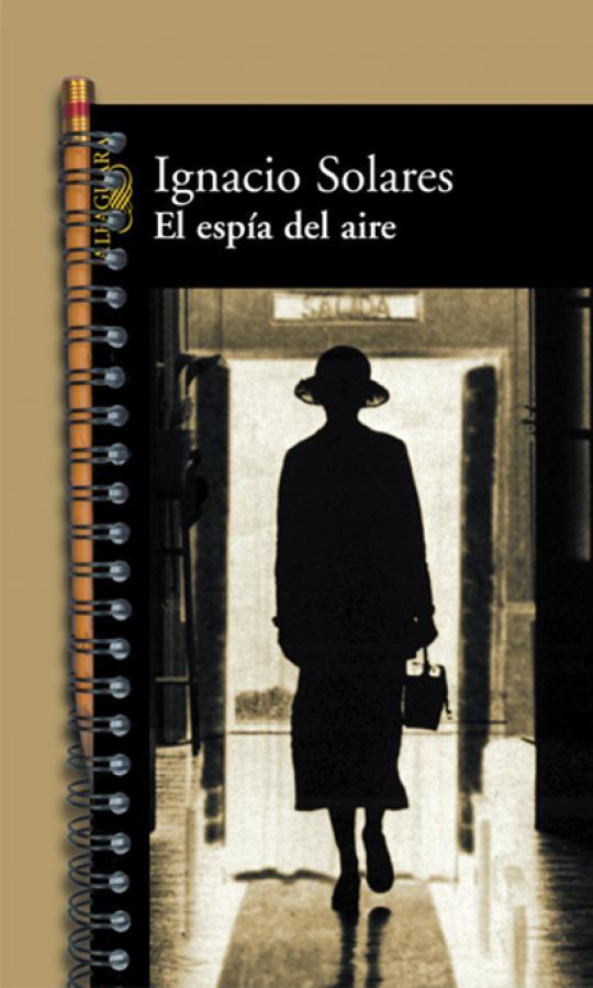 """""""El espía del aire"""" de Ignacio Solares"""