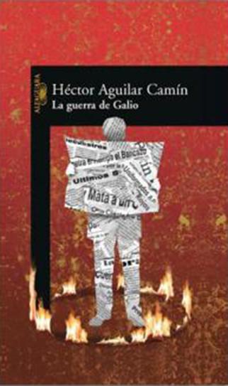"""""""La guerra de Galio"""" de Hector Aguilar"""