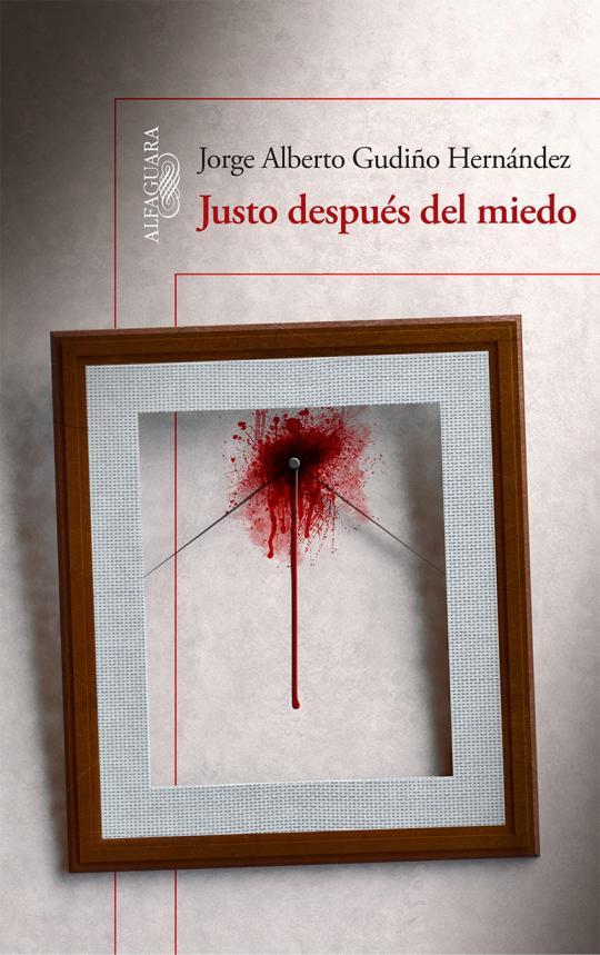 """""""Justo después del miedo"""" de Jorge Alberto Gardiño"""