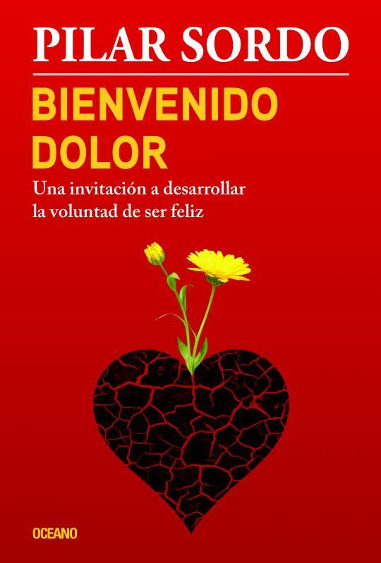 """Realización de la portada """"Bienvenido el dolor"""", de la autora Pilar Sordo, Editorial Océano."""