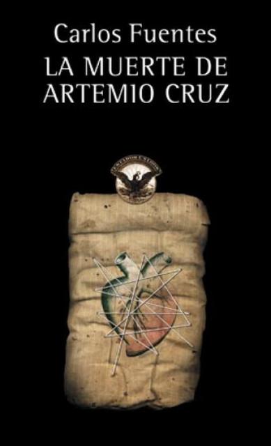 """""""La muerte de Artemio Cruz"""" de Carlos Fuentes"""