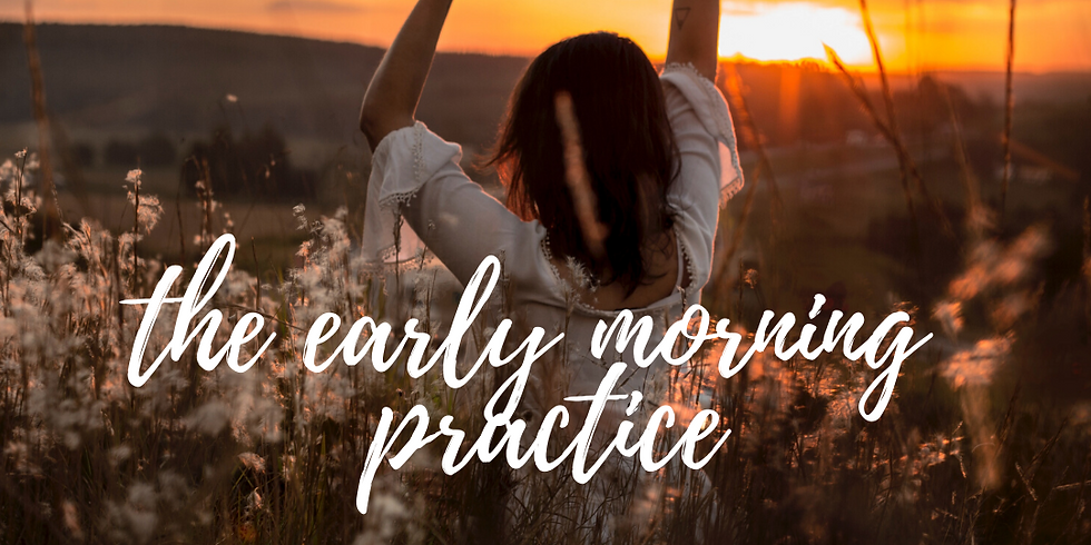 The Early Morning Practice