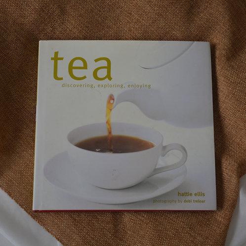 Tea: discovering, exploring, enjoying