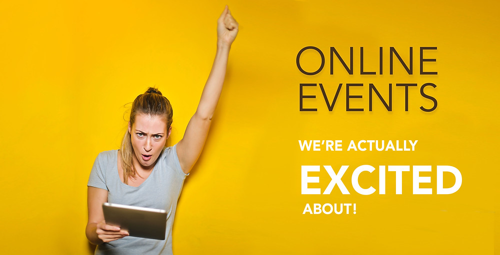 Online events We're actually excited about