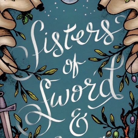 SISTERS OF SWORD AND SONG Review: Wonder, Heart, & Adventure