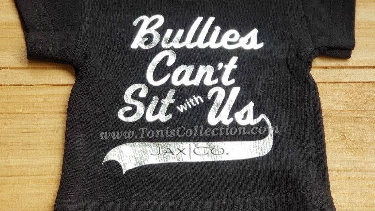 Bullies Can't Sit with Us (Black Tee w/ Silver Graphic)