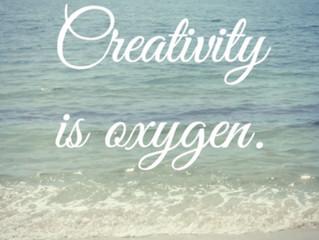 Creativity Is Oxygen