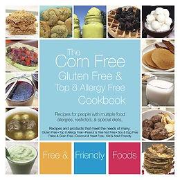 CORN FREE, GLUTEN FREE, & TOP 8 ALLERGY FREE COOKBOOK