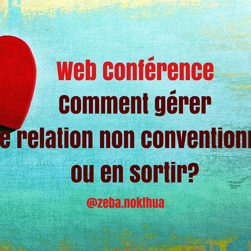 Web Conférence: Comment gérer une relation non conventionnelle ou en sortir?