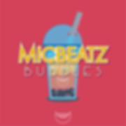 micbeatz - bubbles.png
