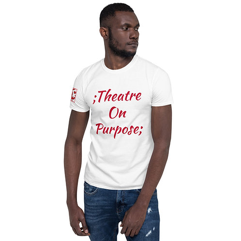 ;Theatre On Purpose Short-Sleeve Unisex T-Shirt