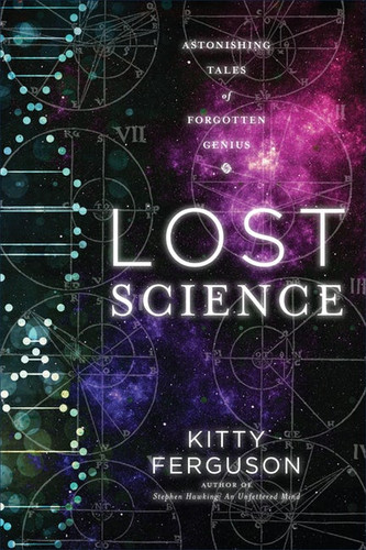 Lost Science: Extraordinary Tales of Forgotten Science