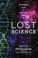 Lost Science: Extraordinary Tales of Forgotten Science