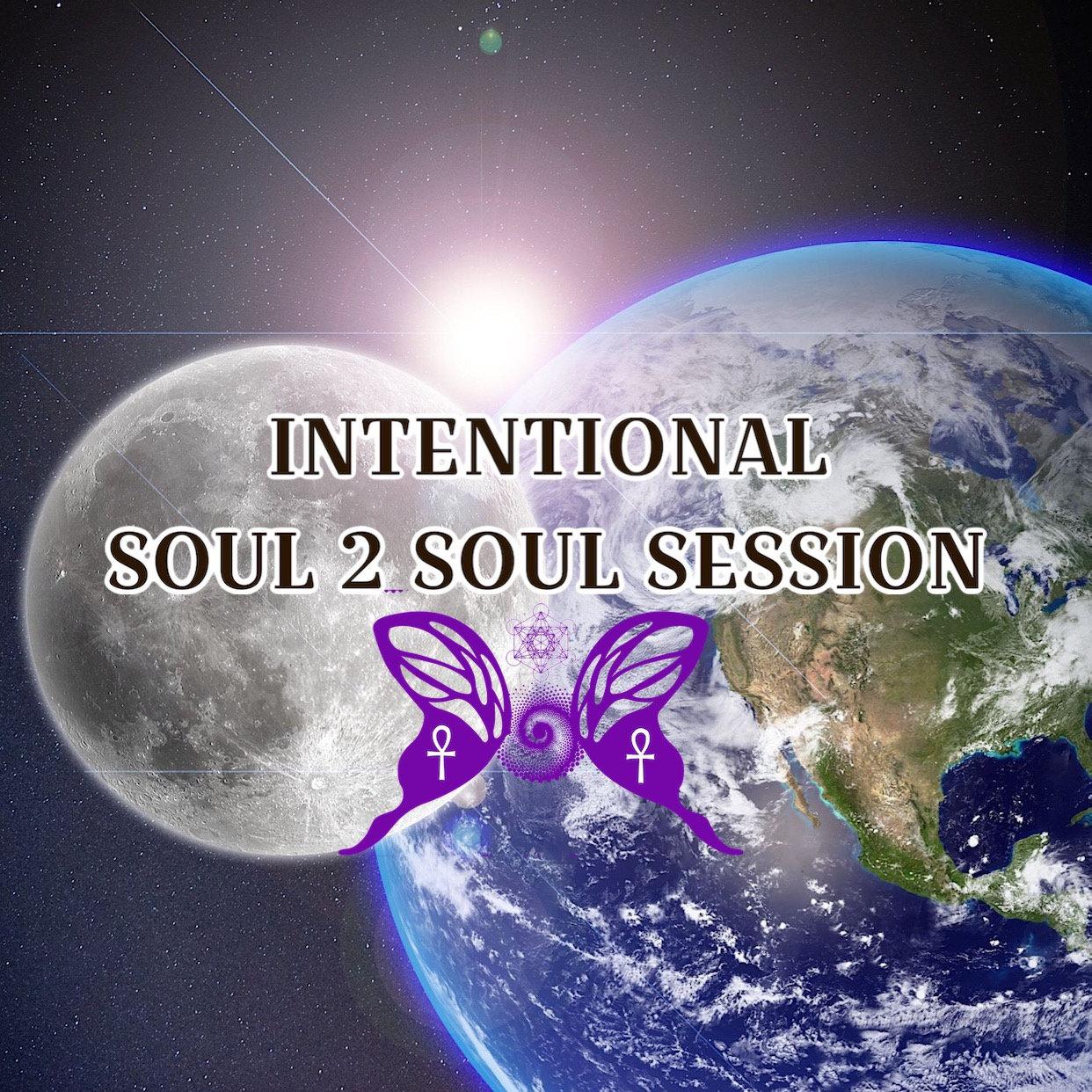 INTENTIONAL SOUL 2 SOUL SESSION