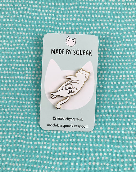 Can't Touch This Cat Belly Enamel Pin By Made By Squeak