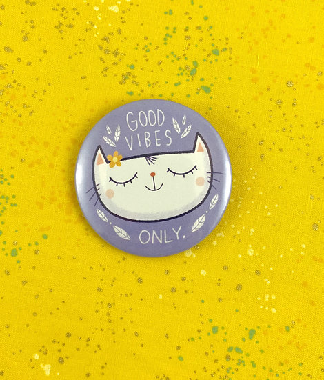 Good Vibes Only Button Pin By SoUnfunny