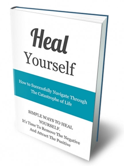 Heal Yourself -  Guide 7 Keys To Living a More Fulfilling, Healthy Life!!