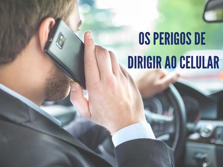 Os perigos de dirigir ao celular