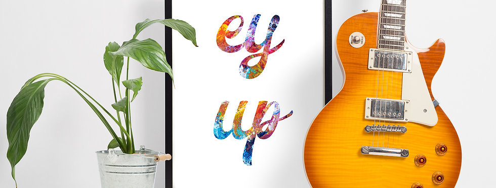 """""""Ey Up"""" A4 Print"""