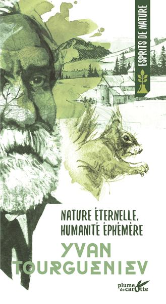Yvan Tourgueniev - Nature éternelle, humanité éphémère