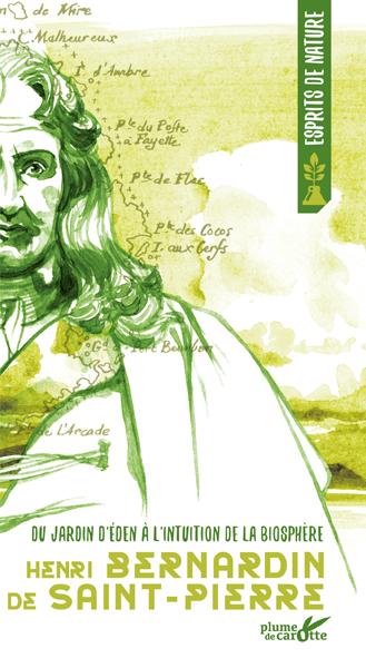 Henri Bernardin De Saint-Pierre - Du jardin d'Eden à l'intuition de la biosphère