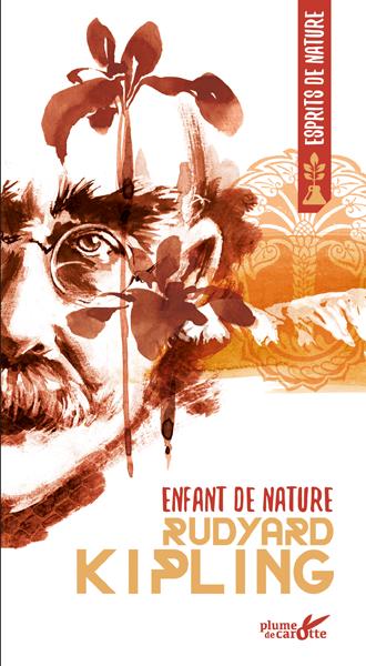 Rudyard Kipling - Enfant de nature