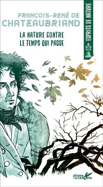 François-René de Chauteaubriand - La nature contre le temps qui passe