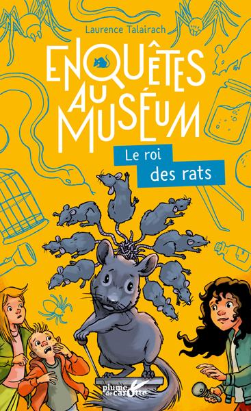 Enquêtes au muséum - Le roi des rats