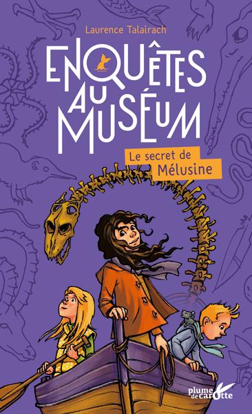 Enquêtes au muséum - Le secret de Mélusine