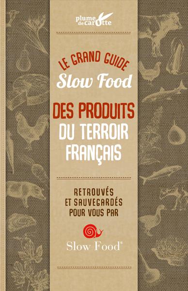Grand Guide Slow Food des produits du terroir français