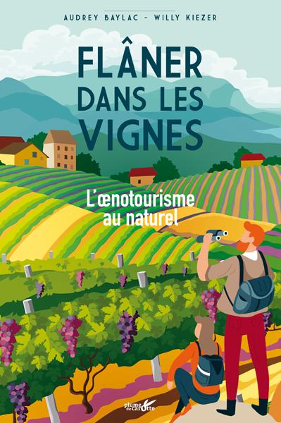 Flâner dans les vignes, l'œnotourisme au naturel