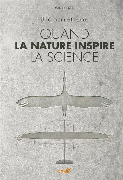 Biomimétisme, quand la nature inspire la science