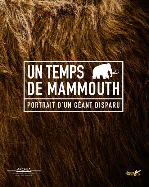 Un temps de mammouth, portrait d'un géant disparu