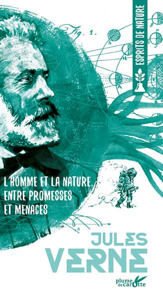 Jules Verne - L'homme et la nature entre promesses et menaces