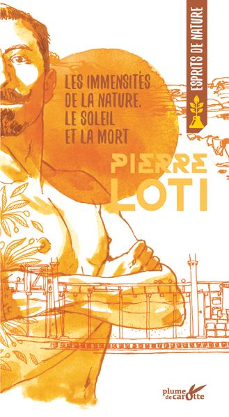 Pierre Loti - Les immensités de la nature, le soleil et la mort
